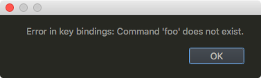 Error in key bindings: Command 'foo' does not exist.